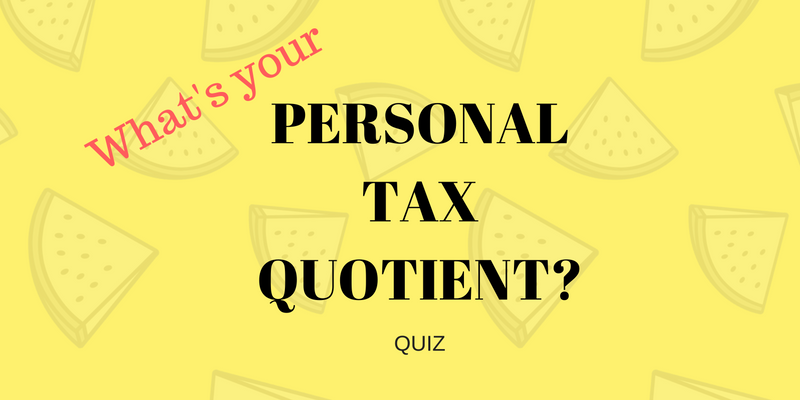 PERSONAL TAX QUOTIENT quiz - save taxes