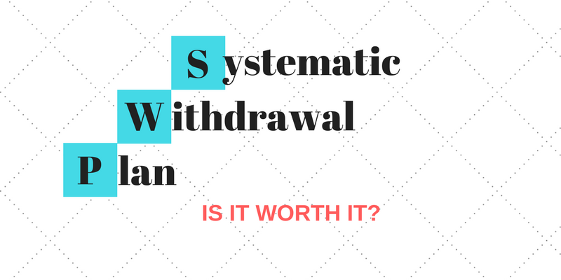 SWP or Systematic Withdrawal Plan